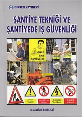 Birsen Şantiye Tekniği ve Şantiyede İş Güvenliği %10 indirimli Mazlum