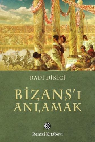 Bizans 'ı Anlamak - Radi Dikici