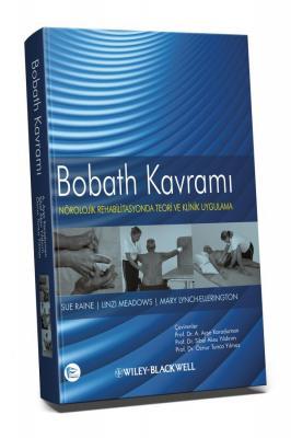 Bobath Kavramı Nörolojik Rehabilitasyonda Teori ve Klinik Uygulama