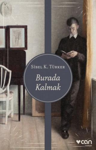 Burada Kalmak - Sibel K. Türker