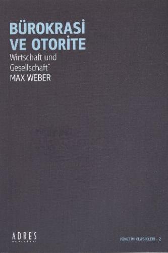 Bürokrasi ve Otorite - Max Weber