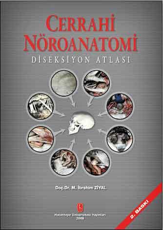 Cerrahi Nöroanatomi Diseksiyon Atlası - M. İbrahim Ziyal