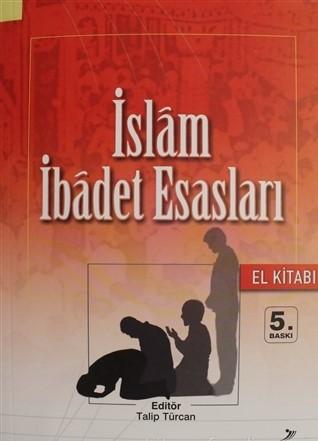 İslam İbadet Esasları El Kitabı