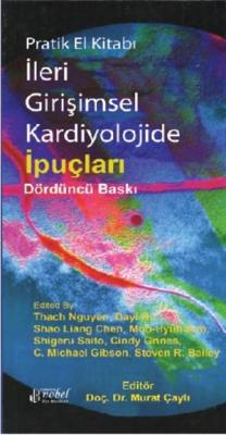 Çukurova Nobel Tıp Pratik El Kitabı İleri Girişimsel Kardiyolojide İpuçları