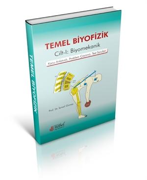 Çukurova Nobel Tıp Temel Biyofizik Cilt 1: Biyomekanik