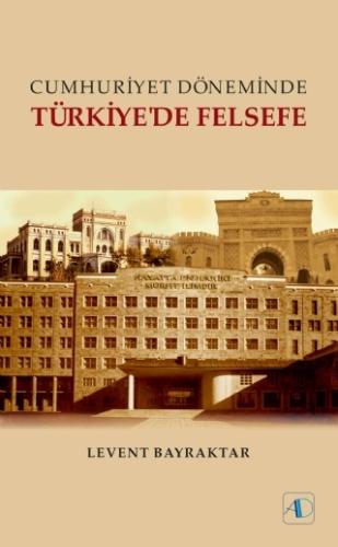 Cumhuriyet Döneminde Türkiye de Felsefe %25 indirimli Levent Bayraktar