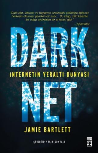 Dark Net - İnternetin Yeraltı Dünyası - Jamie Bartlett