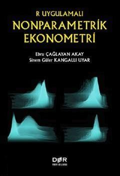 Der R Uygulamalı Nonparametrik Ekonometri - Ebru Çağlayan Akay, Sinem Güler Kangallı Uyar
