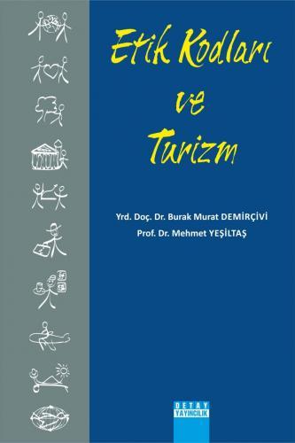 Detay Etik Kodları ve Turizm - Mehmet Yeşiltaş, Burak Murat Demirçivi