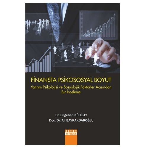Detay Finansta Psikososyal Boyut - Bilgehan Kubilay, Ali Bayrakdaroğlu
