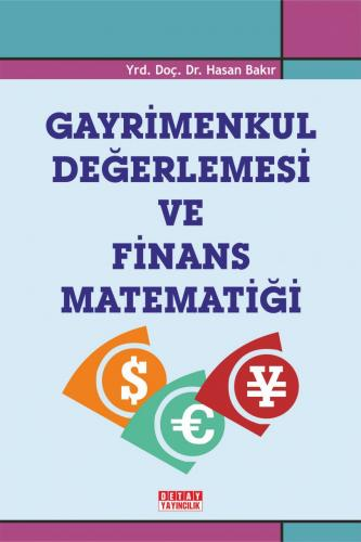 Detay Gayrimenkul Değerlemesi ve Finans Matematiği - Hasan Bakır