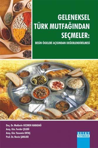 Detay Geleneksel Türk Mutfağından Seçmeler Besin Öğeleri Açısından Değerlendirilmesi