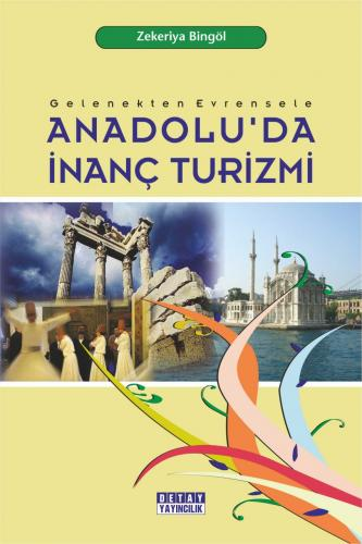 Detay Gelenekten Evrensele Anadoluda İnanç Turizmi