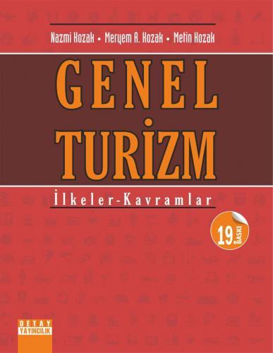 Detay Genel Turizm İlkeler ve Kavramlar - Nazmi Kozak, Meryem A. Kozak, Metin Kozak