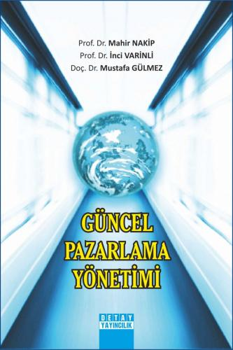 Detay Güncel Pazarlama Yönetimi - Mahir Nakip, İnci Varinli