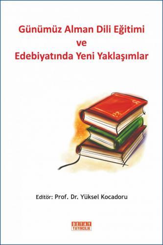 Detay Günümüz Alman Dili Eğitimi ve Edebiyatında Yeni Yaklaşımlar