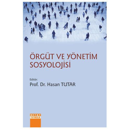Detay Örgüt Yönetim ve Sosyolojisi - Hasan Tutar