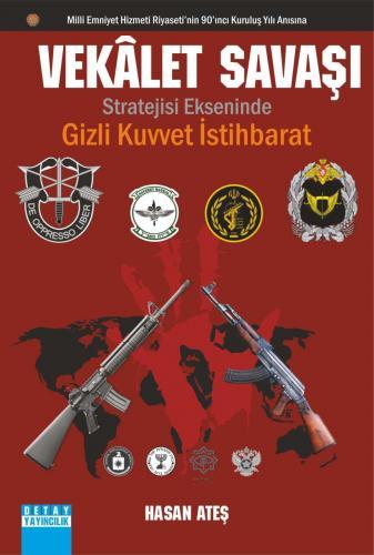 Detay Vekalet Savaşı Stratejisi Ekseninde Gizli Kuvvet İstihbarat - Hasan Ateş