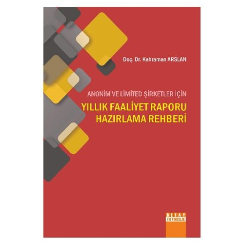 Detay Yıllık Faaliyet Raporu Hazırlama Rehberi - Kahraman Arslan