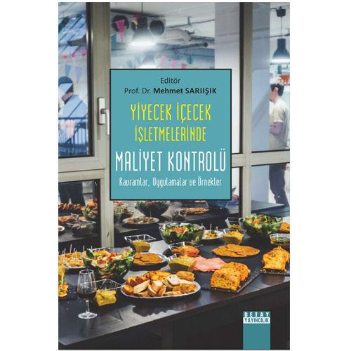 Detay Yiyecek ve İçecek İşletmelerde Maliyet Kontrolü - Mehmet Sarıışık