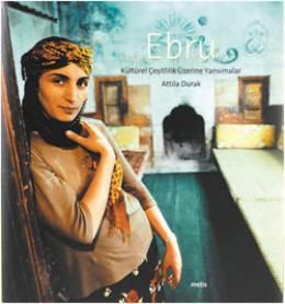 Ebru Kültürel Çeşitlilik Üzerine Yansımalar - Atilla Durak
