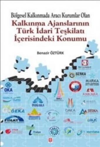 Ekin Bölgesel Kalkınmada Aracı Kurumlar Olan Kalkınma Ajanslarının Türk İdari Teşkilatı İçerisindeki Konu