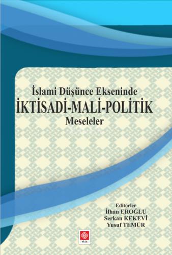 Ekin İslami Düşünce Ekseninde İktisadi - Mali - Politik Meseleler