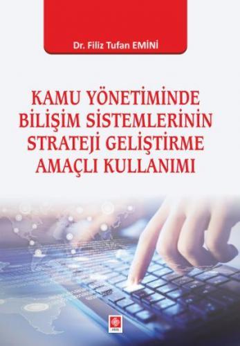 Ekin Kamu Yönetiminde Bilişim Sistemlerinin Strateji Geliştirme Amaçlı Kullanımı