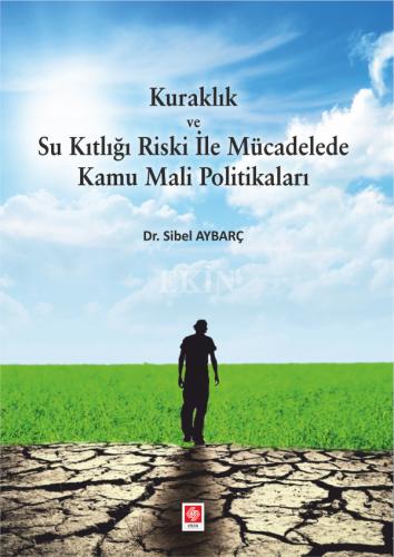 Ekin Kuraklık ve Su Kıtlığı Riski İle Mücadelede Kamu Mali Politikaları