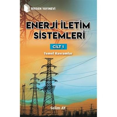 Enerji İletim Sistemleri Cilt 1 Selim Ay