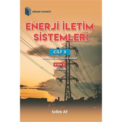 Enerji İletim Sistemleri Cilt 3 Kısım 2 Selim Ay