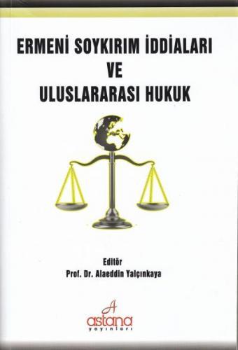Ermeni Soykırım İddiaları ve Uluslararası Hukuk