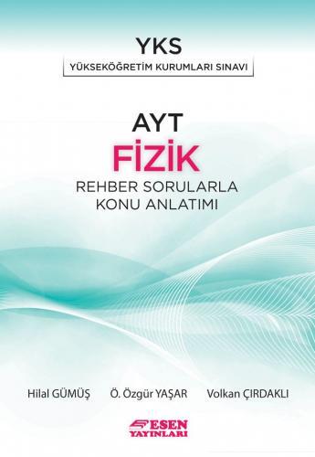 Esen Yayınları AYT Fizik Rehber Sorularla Konu Anlatımı