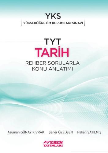 Esen Yayınları TYT Tarih Rehber Sorularla Konu Anlatımı Şener Özelgen