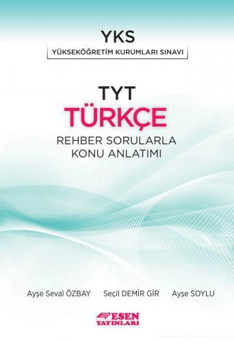Esen Yayınları TYT Türkçe Rehber Sorularla Konu Anlatımı Ayşe Seval Öz