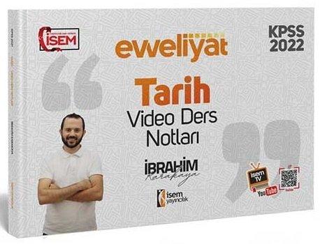 İsem Yayınları 2022 KPSS Tarih Evveliyat Video Ders Notları İbrahim Ka