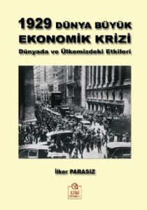 Ezgi 1929 Dünya Büyük Ekonomik Krizi Dünyada ve Ülkemizdeki Etkileri