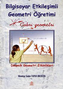 Ezgi Bilgisayar Etkileşimli Geometri Öğretimi Cabri Geometri ile Dinamik Geometri Etkinlikleri