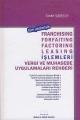 Factoring Leasing İşlemleri, Vergi ve Muhasebe Uygulamaları Rehberi Maliye ve Hukuk Yayınları