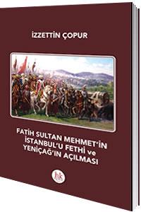 Fatih Sultan Mehmet'in İstanbul'u Fethi ve Yeniçağ'ın Açılması