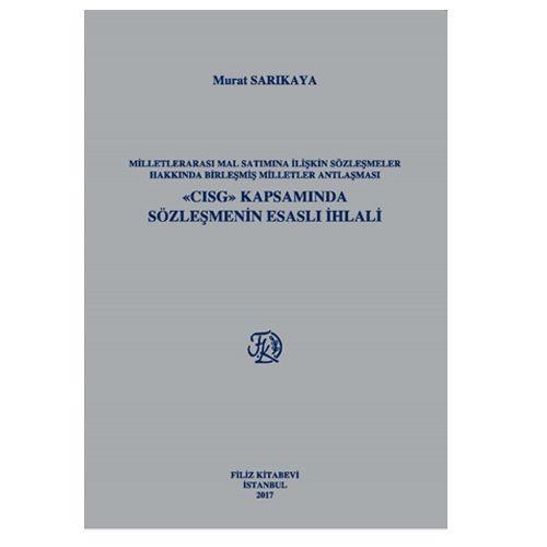 Filiz CISG Kapsamında Sözleşmenin Esaslı İhlali - Murat Sarıkaya