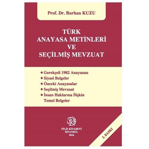 Filiz Türk Anayasa Metinleri ve Seçilmiş Mevzuat - Burhan Kuzu