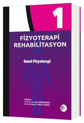 Fizyoterapi Rehabilitasyon Genel Fizyoterapi - Cilt 1