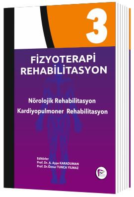 Fizyoterapi Rehabilitasyon Nörolojik Rehabilitasyon Kardiyopulmoner Rehabilitasyon - Cilt 3