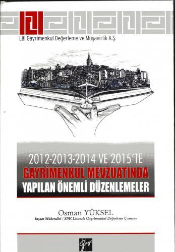 Gazi 2012 – 2013 – 2014 ve 2015 'te Gayrimenkul Mevzuatında Yapılan Önemli Düzenlemeler - Osman Yüksel