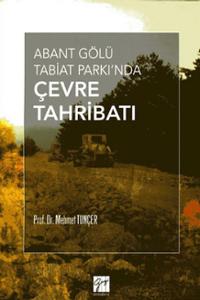Gazi Abant Gölü Tabiat Parkında Çevre Tahribatı - Mehmet Tunçer