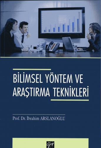Gazi Bilimsel Yöntem ve Araştırma Teknikleri - İbrahim Arslanoğlu