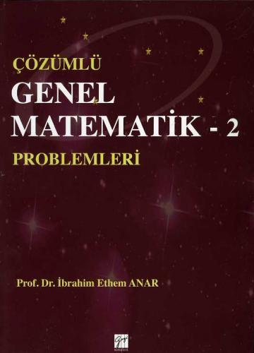 Gazi Çözümlü Genel Matematik Problemleri 2