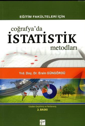 Gazi Eğitim Fakülteleri İçin Coğrafyada İstatistik Metodları