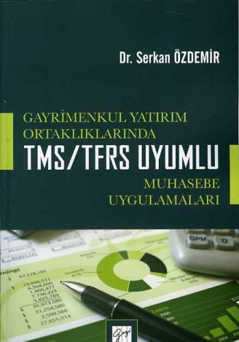 Gazi Gayrimenkul Yatırım Ortaklıklarında TMS TFRS Uyumlu Muhasebe Uygulamaları
